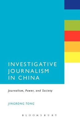 Investigative Journalism in China: Journalism, Power, and Society