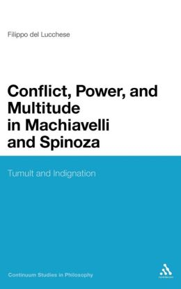 Conflict, Power, And Multitude In Machiavelli And Spinoza