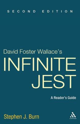 David Foster Wallace's Infinite Jest: A Reader's Guide ...