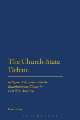 The Church-State Debate: Religion, Education and the Establishment Clause in Post War America