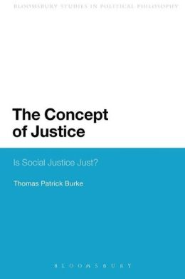 The Concept of Justice: Is Social Justice Just?