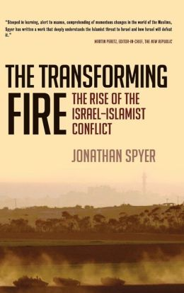 Transforming Fire: The Rise of the Israel-Islamist Conflict