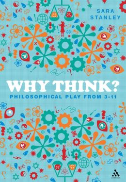 Why Think?: Philosophical Play from 3-11
