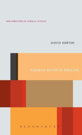 Thomas Mann in English: A Study in Literary Translation