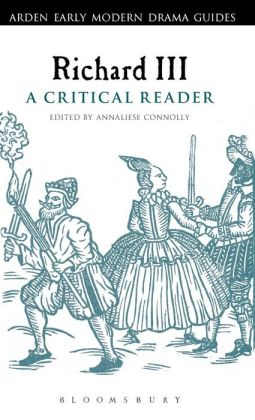 Richard III: A Critical Reader: A Critical Reader