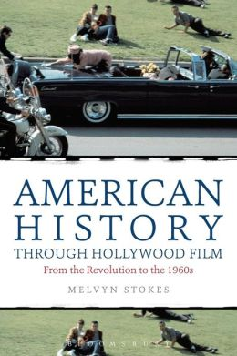 American History through Hollywood Film: From the Revolution to the 1960s