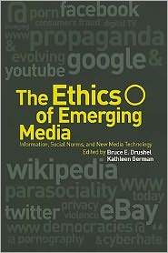 Ethics of Emerging Media: Information, Social Norms, and New Media Technology