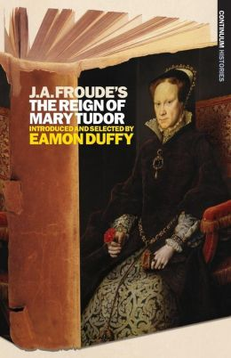 J.A. Froude's Mary Tudor