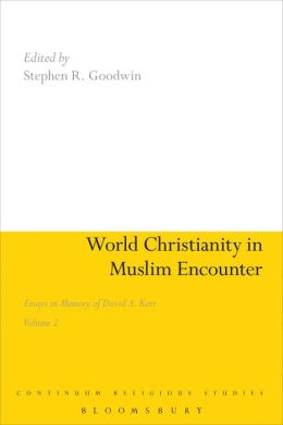 World Christianity in Muslim Encounter: Essays in Memory of David A. Kerr Volume 2