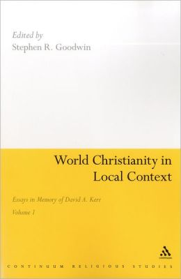 World Christianity in Local Context: Essays in Memory of David A. Kerr