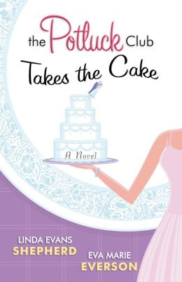 The Potluck Club Takes the Cake (Potluck Club Series#3)