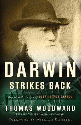 Darwin Strikes Back: Defending the Science of Intelligent Design