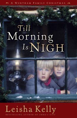 Till Morning Is Nigh: A Wortham Family Christmas