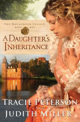 A Daughter's Inheritance (Broadmoor Legacy Series #1)