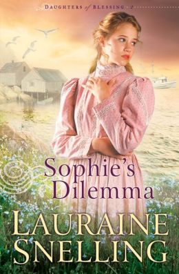 Sophie's Dilemma (Daughters of Blessing Series #2)