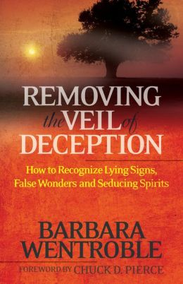 Removing the Veil of Deception: How to Recognize Lying Signs, False Wonders, and Seducing Spirits