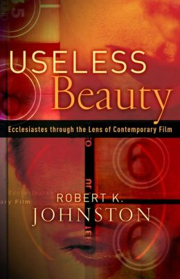Useless Beauty: Ecclesiastes through the Lens of Contemporary Film