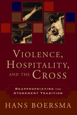 Violence, Hospitality, and the Cross: Reappropriating the Atonement Tradition