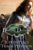 Book Cover Image. Title: Distant Dreams (Ribbons of Steel Book #1), Author: Judith Pella