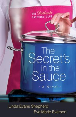 Secret's in the Sauce, The (The Potluck Catering Club Book #1): A Novel