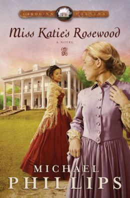 Miss Katie's Rosewood (Carolina Cousins Book #4): A Novel