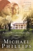Book Cover Image. Title: Angels Watching Over Me (Shenandoah Sisters Book #1), Author: Michael Phillips