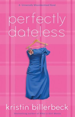 Perfectly Dateless (Universally Misunderstood Series #1)