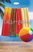 Flabbergasted ( Book #1): A Novel