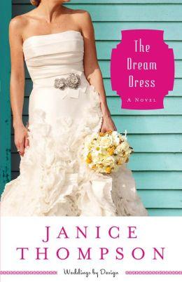 The Dream Dress (Weddings by Design Series #3)