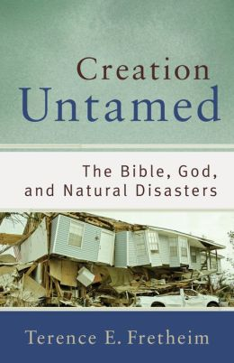 Creation Untamed (): The Bible, God, and Natural Disasters