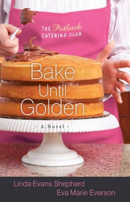 Bake Until Golden (Potluck Catering Club Series #3)