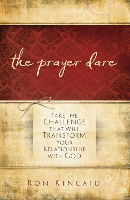 The Prayer Dare: Take the Challenge That Will Transform Your Relationship With God