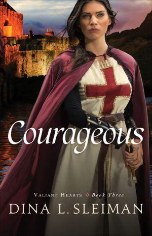 Courageous (Valiant Hearts Book #3)