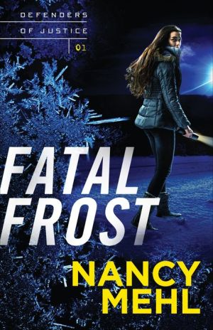 Fatal Frost (Defenders of Justice Book #1)