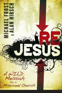 ReJesus: A Wild Messiah for a Missional Church