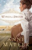 Book Cover Image. Title: Wings of a Dream, Author: Anne Mateer