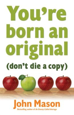 You're Born an Original - Don't Die a Copy