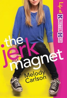 Jerk Magnet, The (Life at Kingston High Book #1)