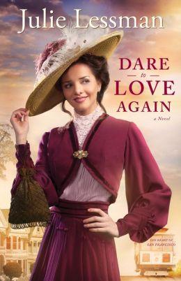 Dare to Love Again (The Heart of San Francisco Book #2): A Novel