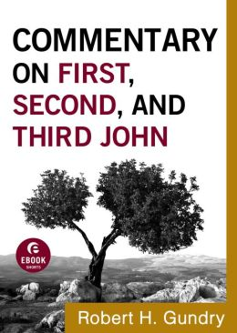 Commentary on First, Second, and Third John (Commentary on the New Testament Book #18)