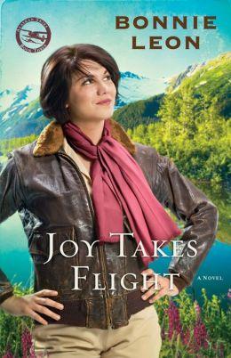 Joy Takes Flight (Alaskan Skies Book #3): A Novel