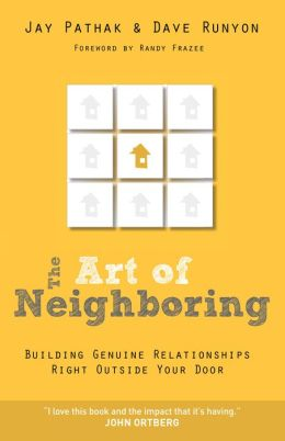 The Art of Neighboring: Building Genuine Relationships Right Outside your Door