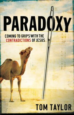 Paradoxy: Coming to Grips with the Contradictions of Jesus