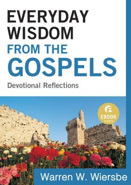Everyday Wisdom from the Gospels (Ebook Shorts): Devotional Reflections