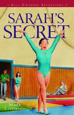 Sarah's Secret (Ally O'Connor Adventures Book #2)