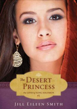 The Desert Princess (Ebook Shorts) (The Loves of King Solomon Book #1)