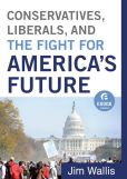 Book Cover Image. Title: Conservatives, Liberals, and the Fight for America's Future (Ebook Shorts), Author: Jim Wallis