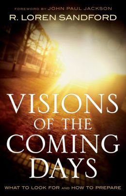 Visions of the Coming Days: What to Look For and How to Prepare