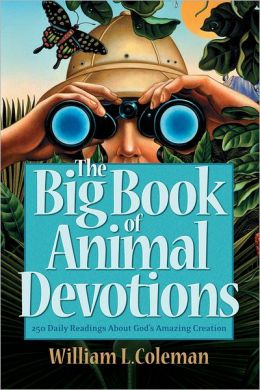 The Big Book of Animal Devotions: 250 Daily Readings About God's Amazing Creation