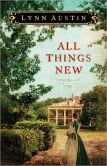Book Cover Image. Title: All Things New, Author: Lynn Austin